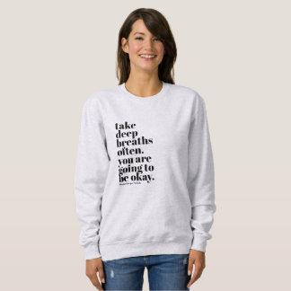 Inspirational quote womens sweatshirt