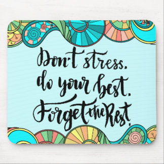 Inspirational Saying don't stress teal peach green Mouse Pad