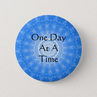 inspirational Spiritual Quote - One Day at a Time 2 Inch Round Button