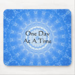 inspirational Spiritual Quote - One Day at a Time Mouse Pad