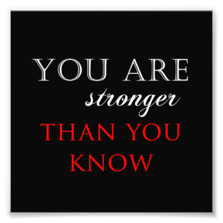 Inspirational Stronger Than You Know Quote Photo Print