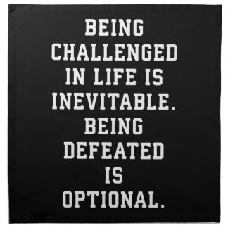 Inspirational Words - Challenge vs Defeat Napkin