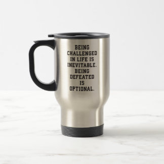Inspirational Words - Challenge vs Defeat Travel Mug