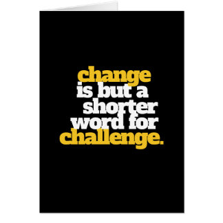Inspirational Words Change and Challenge Card
