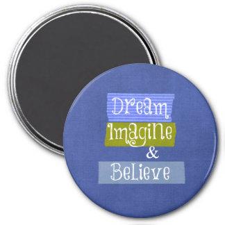 Inspirational Words: Dream, Imagine, Believe Magnet