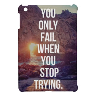 Inspirational Words - Fail When You Stop Trying Case For The iPad Mini