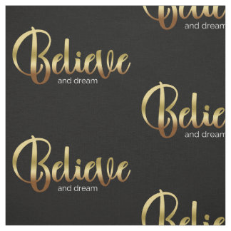 Inspirational Words Golden Believe and Dream Fabric