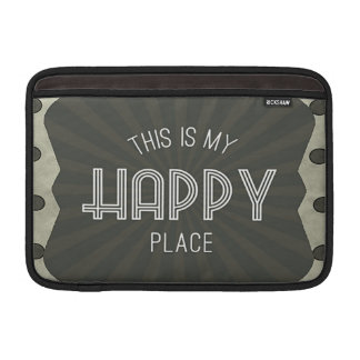 Inspirational Words Happy Place Sleeve For MacBook Air