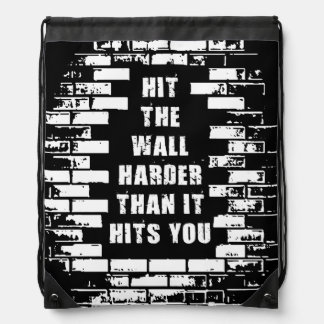 Inspirational Words - Hit The Wall Harder Drawstring Bag