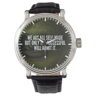 Inspirational Words - We Are All Self-Made Watch