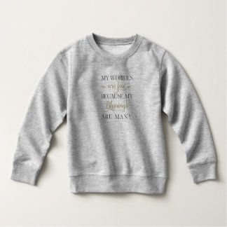 Inspirational Worries and Blessings | Sweatshirt