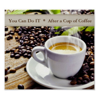 Inspirational You Can Do it with Coffee Poster