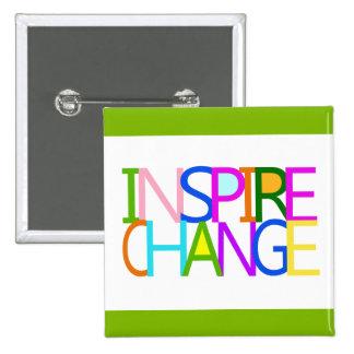 INSPIRE CHANGE 2 INCH SQUARE BUTTON