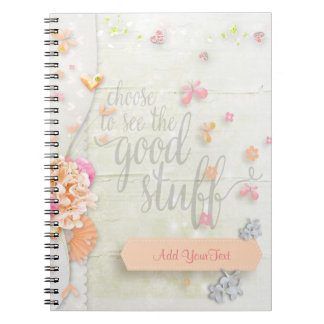 Inspire - Choose to see the Good Stuff Spiral Note Book