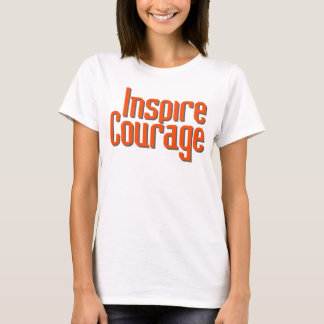 Inspire Courage T-Shirt