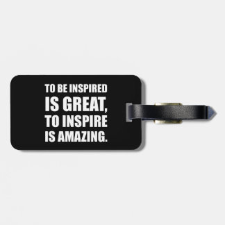Inspire Is Amazing Luggage Tag