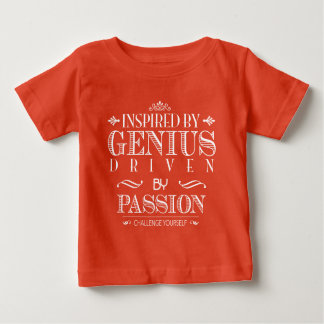 Inspired by Genius - Driven by Passion Baby T-Shirt