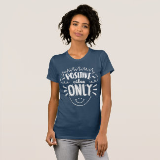Inspiring Positive Vibes Only | Shirt