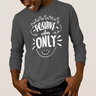 Inspiring Positive Vibes Only   Sleeve Shirt