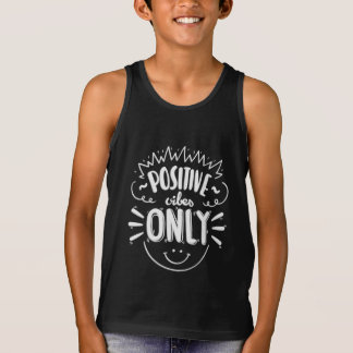 Inspiring Positive Vibes Only | Tank Top