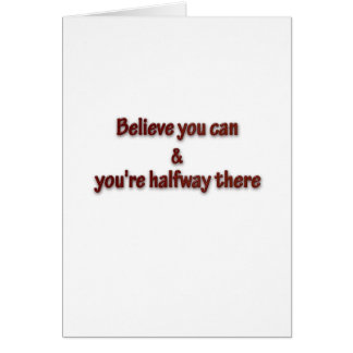 Inspiring Quote - Believe you can and you're hal … Card