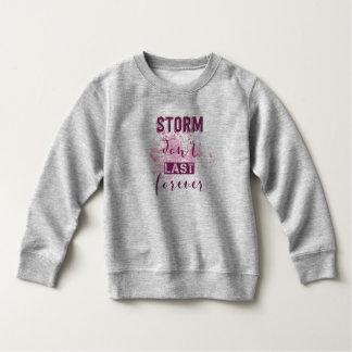 Inspiring Storm Don't Last Forever | Sweatshirt