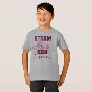 Inspiring Storm Don't Last Forever Tagless Shirt