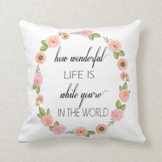 Inspriational Pillow How Wonderful Life is...