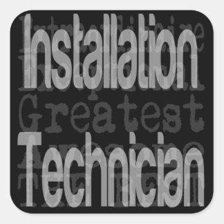 Installation Technician Extraordinaire Square Sticker