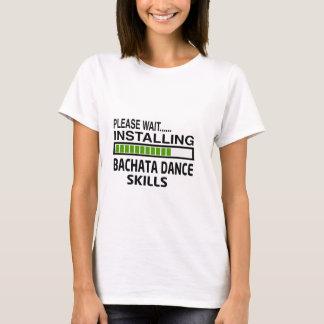 Installing Bachata Dance Skills T-Shirt