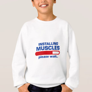 Installing Muscles Please Wait Sweatshirt