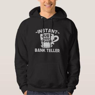 Instant Bank Teller Just Add Coffee Hoodie