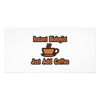 Instant Biologist...Just Add Coffee Custom Photo Card