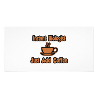 Instant Biologist...Just Add Coffee Custom Photo Card