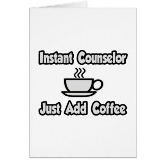 Instant Counselor...Just Add Coffee Card
