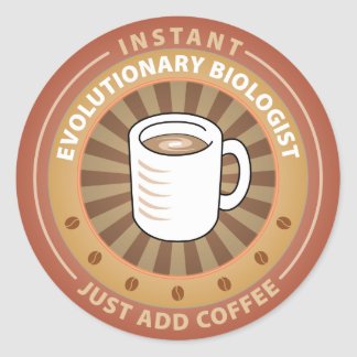 Instant Evolutionary Biologist Classic Round Sticker