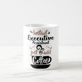 Instant Executive Assistant Just Add Coffee Coffee Mug