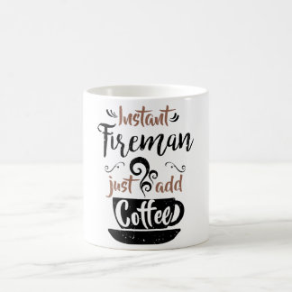 Instant Fireman Just Add Coffee Coffee Mug