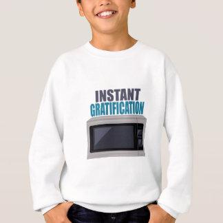 Instant Gratification Sweatshirt