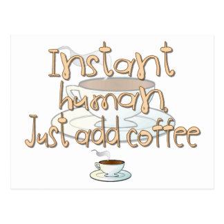 Instant Human, Just Add Coffee Postcard