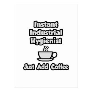 Instant Industrial Hygienist .. Just Add Coffee Postcard
