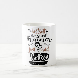 Instant Personal Trainer Just Add Coffee Coffee Mug