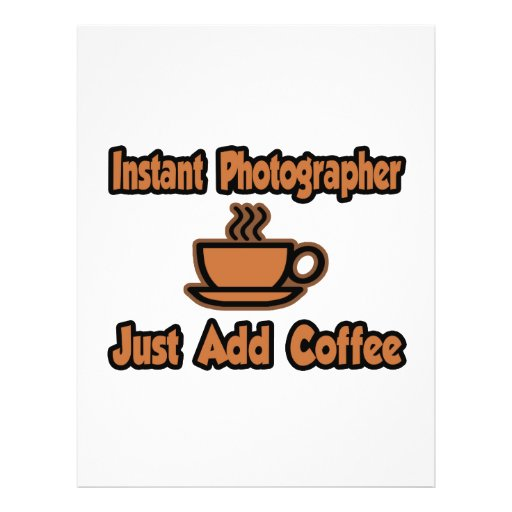 Instant Photographer...Just Add Coffee Flyer