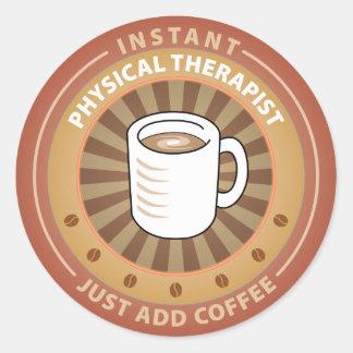 Instant Physical Therapist Round Sticker