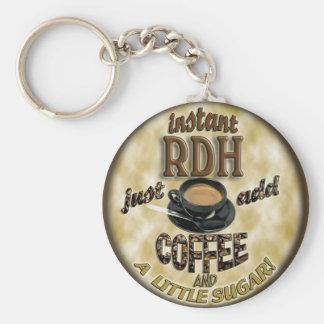 INSTANT RDH (DENTAL HYGIENIST)   ADD COFFEE /SUGAR KEYCHAIN