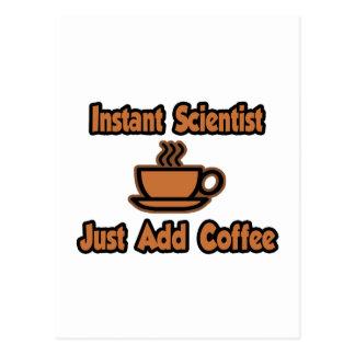 Instant Scientist...Just Add Coffee Postcard
