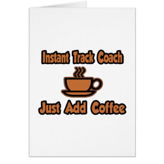 Instant Track Coach...Just Add Coffee Card