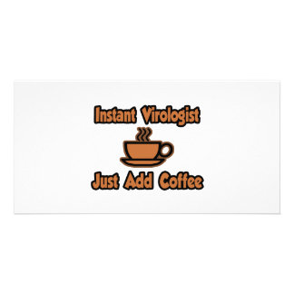 Instant Virologist Just Add Coffee Photo Card Template