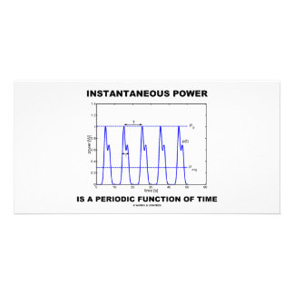 Instantaneous Power Is A Periodic Function Of Time Personalized Photo Card