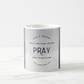 Instead Pray.  Philippians 4:6 Mug